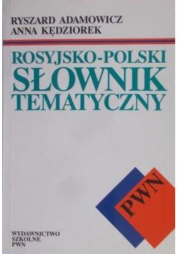 Rosyjsko - polski słownik tematyczny