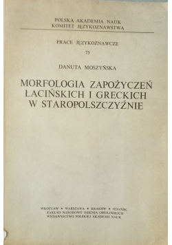 Morfologia zapożyczeń łacińskich i greckich w staropolszczyźnie