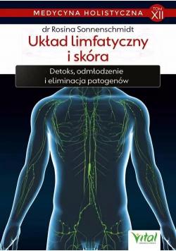 Medycyna holistyczna T.12 Układ limfatyczny, skóra