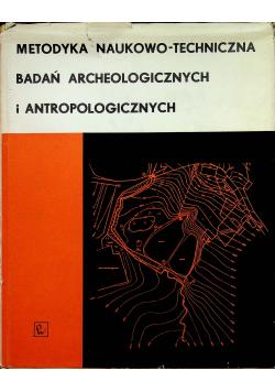 Metodyka naukowo techniczna badań archeologicznych i antropologicznych