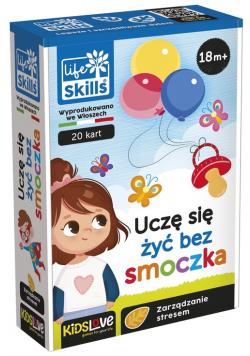 Life skills dla dzieci Nauczę się żyć bez smoczka