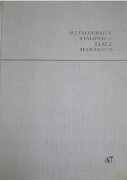 Metalografia stalowych złącz spawanych