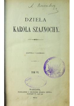 Dzieła Karola Szajnochy Tom VI 1877 r.