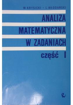 Analiza matematyczna w zadaniach cześć I