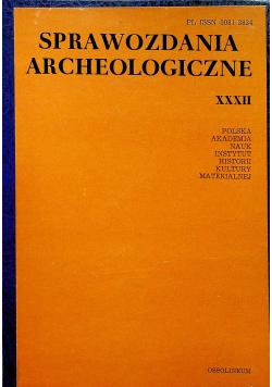 Sprawozdania archeologiczne XXXII