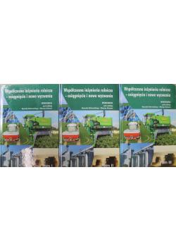 Współczesna inżynieria rolnicza osiągnięcia i nowe wyzwania Tom I-III