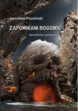 Zapomniani Bogowie. Słowiańska opowieść