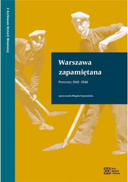 Warszawa zapamiętana. Powroty 1945-1946