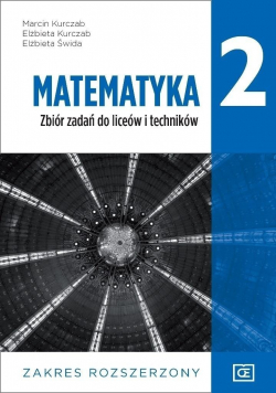 Matematyka 2 Zbiór zadań do liceów i techników Zakres rozszerzony