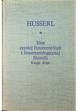 Idee czytej fenomenologii i fenomenologicznej filozofii tom II