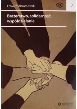 Braterstwo solidarność współdziałanie