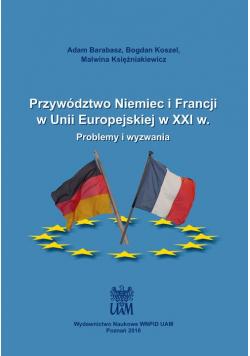 Przywództwo Niemiec i Francji w Unii Europejskiej w XXI w.