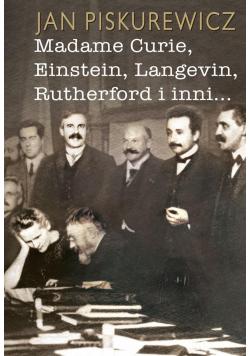 Madame Curie, Einstein, Langevin, Rutherford i..