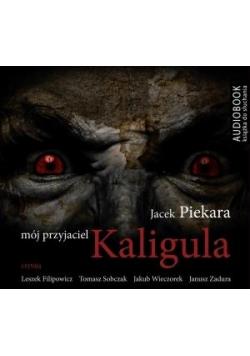 Mój przyjaciel Kaligula. Ksiażka audio CD MP3