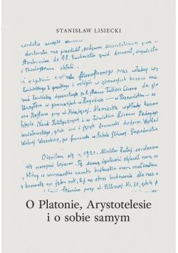 O Platonie, Arystotelesie i o sobie samym
