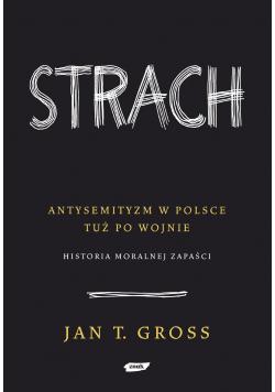Strach Antysemityzm w Polsce tuż po wojnie Historia moralnej zapaści