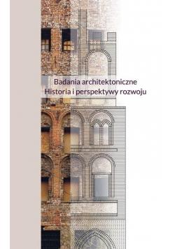 Badania architektoniczne. Historia i perspektywy..