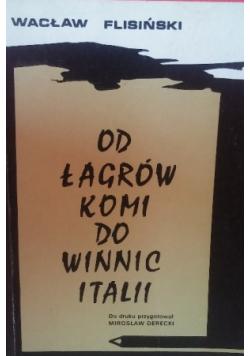 Od Łagrów Komi Do Winnic Italii