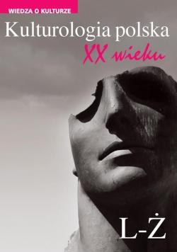 Kulturologia polska XX wieku T.2 L-Ż