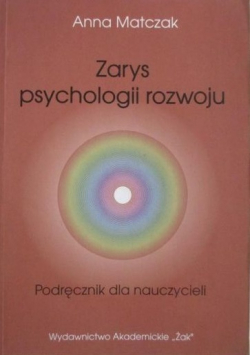 Zarys psychologii rozwoju Podręcznik dla nauczycieli