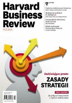 Harvard Business Review nr 2 Zadziwiająco prosto Zasady Strategii