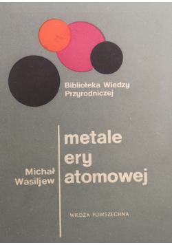 Metale ery atomowej