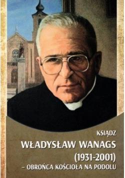 Ksiądz Władysław Wanags 1931 2001
