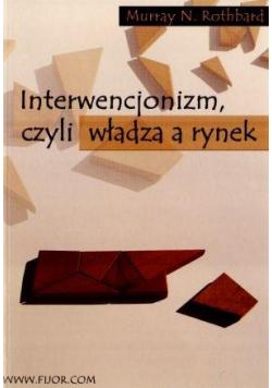 Interwencjonizm, czyli władza a rynek