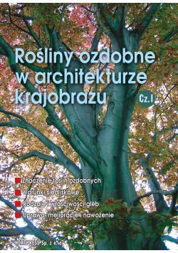 Rośliny ozdobne w architekturze krajobrazu Część I