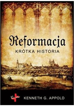 Reformacja Krótka historia