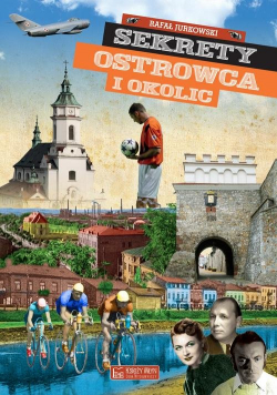 Sekrety Ostrowca i okolic