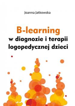 B-learning w diagnozie i terapii logopedycznej...