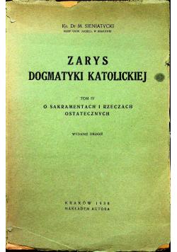 Zarys dogmatyki katolickiej Tom IV O sakramentach i rzeczach ostatecznych 1936r
