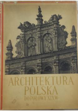 Architektura Polska do połowy XIX w