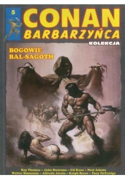 Conan Barbarzyńca  5 Bogowie Bal Sagoth