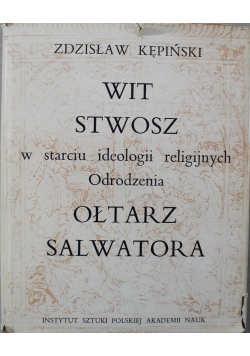 Wit Stwosz w starciu ideologii religijnych odrodzenia Ołtarz Salwatora