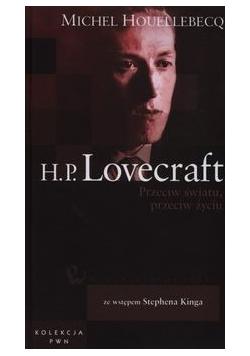 H P Lovecraft Przeciw światu przeciw życiu