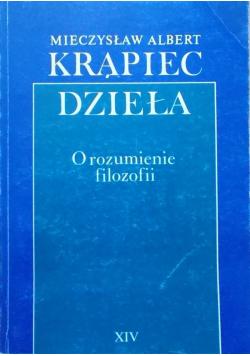 Dzieła O rozumienie filozofii