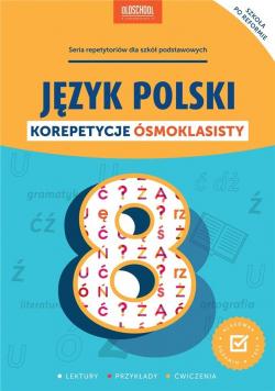Język polski. Korepetycje ósmoklasisty