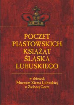 Poczet Piastowskich Książąt Śląska Lubuskiego