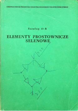 Elementy prostownicze selenowe Katalog 13 R