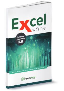 Excel w firmie Praktyczne rozwiązania 2.0