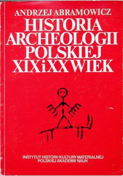 Historia archeologii polskiej XIX i XX wiek