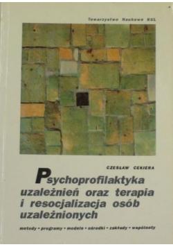 Psychoprofilaktyka uzależnień oraz terapia i resocjalizacja osób uzależnionych