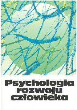Psychologia rozwoju człowieka Tom I