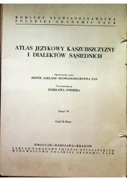 Atlas Językowy Kaszubszczyzny i Dialektów Sąsiednich Zeszyt VI Cz II Mapy