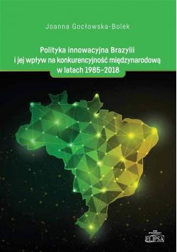 Polityka innowacyjna Brazylii i jej wpływ na...