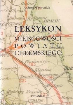 Leksykon miejscowości Powiatu Chełmskiego
