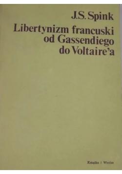 Libertynizm francuski od Gassendiego do Voltaire'a