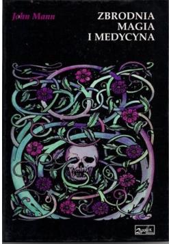 Zbrodnia magia i medycyna